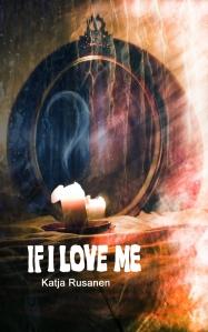 If I Love Me by Katja Rusanen